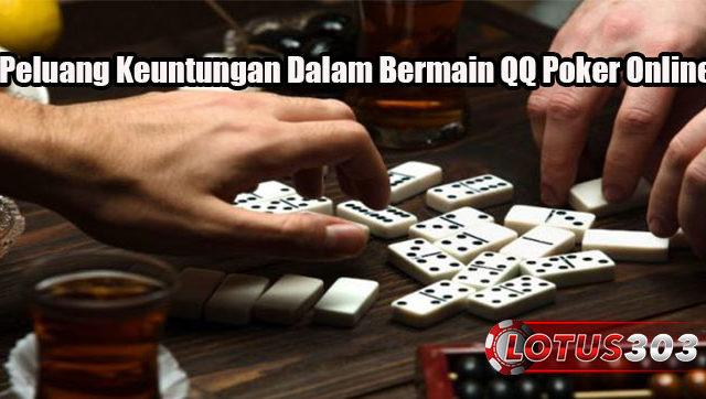 Peluang Keuntungan Dalam Bermain QQ Poker Online