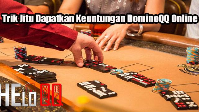Trik Jitu Dapatkan Keuntungan DominoQQ Online